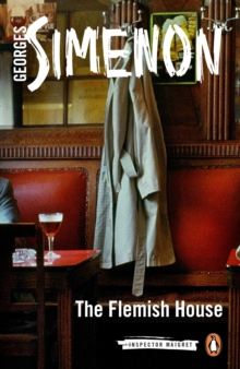 The Flemish House : Inspector Maigret #14, Paperback Book