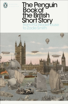 The Penguin Book of the British Short Story: 2 : From P.G. Wodehouse to Zadie Smith, Paperback / softback Book