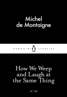 How We Weep and Laugh at the Same Thing, Paperback Book