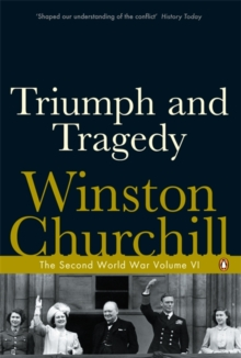 Triumph and Tragedy : The Second World War, Paperback / softback Book