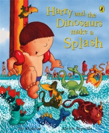 Harry and the Dinosaurs Make a Splash, Paperback Book