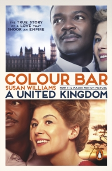 Colour Bar : The triumph of Seretse Khama and His Nation, EPUB eBook