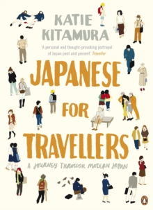 Japanese for Travellers : A Journey Through Modern Japan, EPUB eBook