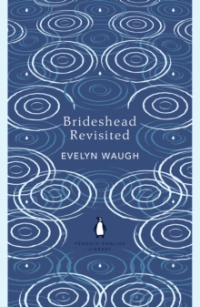 Brideshead Revisited : The Sacred and Profane Memories of Captain Charles Ryder, EPUB eBook