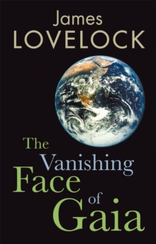 The Vanishing Face of Gaia : A Final Warning, EPUB eBook