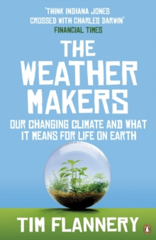The Weather Makers : Our Changing Climate and what it means for Life on Earth, EPUB eBook