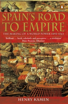 Spain's Road to Empire : The Making of a World Power, 1492-1763, EPUB eBook