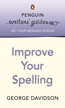 Penguin Writers' Guides: Improve Your Spelling, EPUB eBook