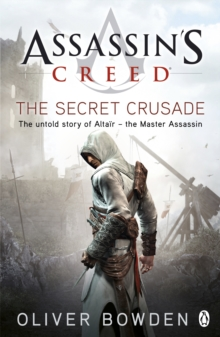 The Secret Crusade : Assassin's Creed Book 3, EPUB eBook