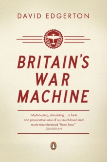 Britain's War Machine : Weapons, Resources and Experts in the Second World War, EPUB eBook