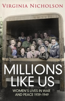 Millions Like Us : Women's Lives in the Second World War, EPUB eBook