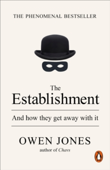 The Establishment : And how they get away with it, Paperback / softback Book