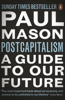 PostCapitalism : A Guide to Our Future, Paperback / softback Book