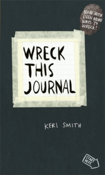 Wreck This Journal : To Create is to Destroy, Now With Even More Ways to Wreck!, Paperback / softback Book