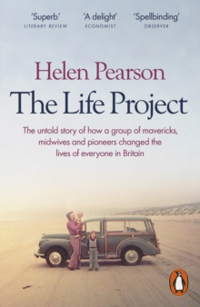 The Life Project : The Extraordinary Story of Our Ordinary Lives, Paperback Book