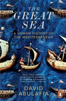 The Great Sea : A Human History of the Mediterranean, Paperback / softback Book