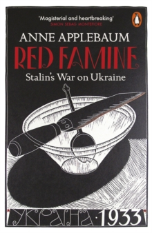 Red Famine : Stalin's War on Ukraine, Paperback / softback Book