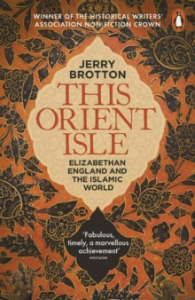 This Orient Isle : Elizabethan England and the Islamic World, Paperback / softback Book