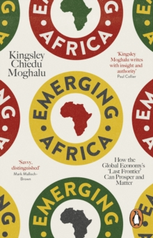 Emerging Africa : How the Global Economy's 'Last Frontier' Can Prosper and Matter, Paperback Book