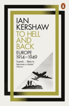 To Hell and Back : Europe, 1914-1949, Paperback Book
