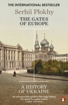 The Gates of Europe : A History of Ukraine, Paperback / softback Book