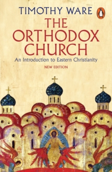 The Orthodox Church : An Introduction to Eastern Christianity, Paperback / softback Book