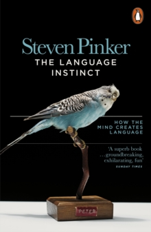 The Language Instinct : How the Mind Creates Language, Paperback Book