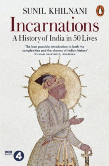 Incarnations : A History of India in 50 Lives, Paperback Book