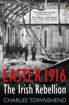 Easter 1916 : The Irish Rebellion, Paperback / softback Book