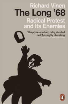 The Long '68 : Radical Protest and Its Enemies, Paperback / softback Book