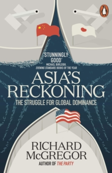 Asia's Reckoning : The Struggle for Global Dominance, Paperback Book