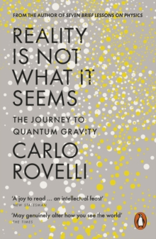 Reality is Not What it Seems : The Journey to Quantum Gravity, Paperback Book
