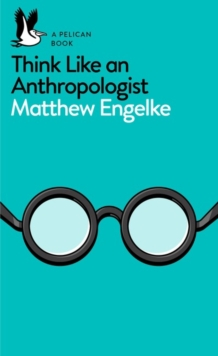 Think Like an Anthropologist, Paperback Book