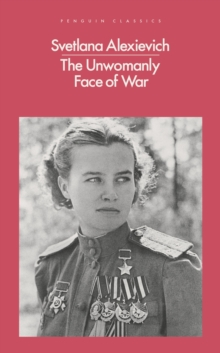 The Unwomanly Face of War, Paperback / softback Book