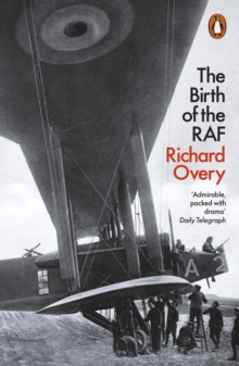 The Birth of the RAF, 1918 : The World's First Air Force, Paperback / softback Book