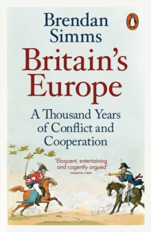 Britain's Europe : A Thousand Years of Conflict and Cooperation, Paperback / softback Book