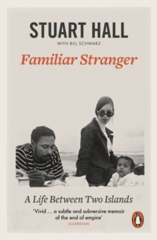 Familiar Stranger : A Life between Two Islands, Paperback / softback Book