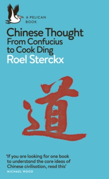 Chinese Thought : From Confucius to Cook Ding, Paperback / softback Book