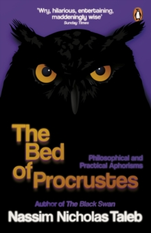 The Bed of Procrustes : Philosophical and Practical Aphorisms, Paperback Book