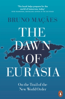 The Dawn of Eurasia : On the Trail of the New World Order, Paperback / softback Book