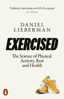 Exercised : The Science of Physical Activity, Rest and Health, Paperback / softback Book