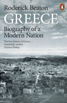 Greece : Biography of a Modern Nation, Paperback / softback Book