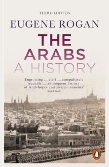 The Arabs : A History - Revised and Updated Edition, Paperback Book