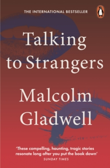 Talking to Strangers : What We Should Know about the People We Don't Know, Paperback / softback Book