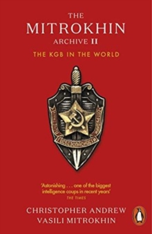 The Mitrokhin Archive II : The KGB in the World, Paperback / softback Book