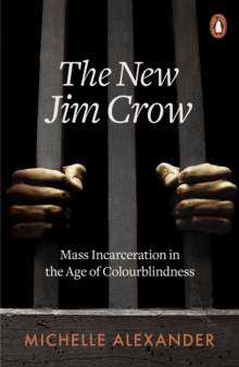 The New Jim Crow : Mass Incarceration in the Age of Colourblindness, EPUB eBook