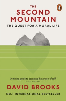 The Second Mountain : The Quest for a Moral Life, Paperback / softback Book