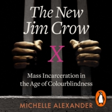 The New Jim Crow : Mass Incarceration in the Age of Colourblindness, eAudiobook MP3 eaudioBook