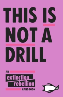 This Is Not A Drill : An Extinction Rebellion Handbook, Paperback / softback Book