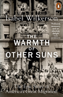 The Warmth of Other Suns : The Epic Story of America's Great Migration, Paperback / softback Book